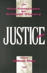 Justice - Key Concepts in Critical Theory